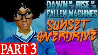 Sunset Overdrive Dawn of the Rise of the Fallen Machines DLC GAMEPLAY WALKTHROUGH Part 3