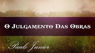 O Julgamento das Obras - Paulo Junior