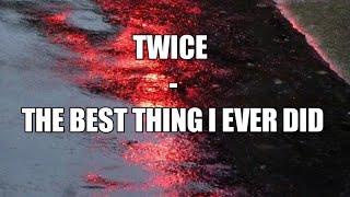 TWICE (트와이스) - THE BEST THING I EVER DID (LYRICS)