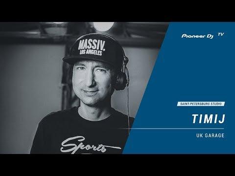TIMIJ [ uk garage ] @ Pioneer DJ TV | Saint-Petersburg