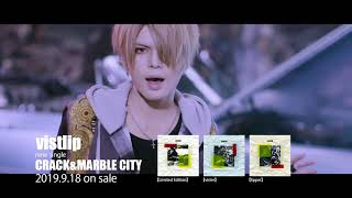 vistlip 『CRACK&MARBLE CITY』 Music Video( short ver. )