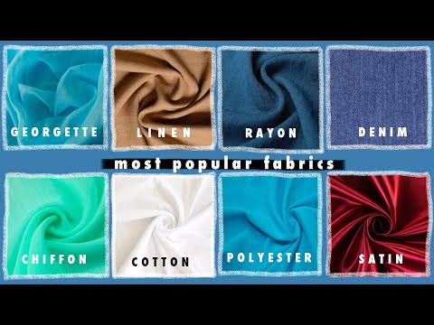Fabric Types - Material for Sewing   Learning About Fabrics   Most Popular Fabric and Uses