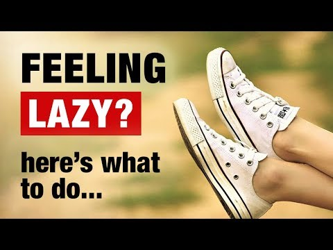 How To Overcome Laziness - 10 Tips To Stop Being Lazy