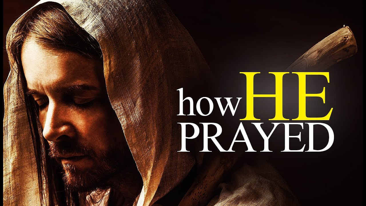 This Is How Jesus Prayed (VERY POWERFUL)