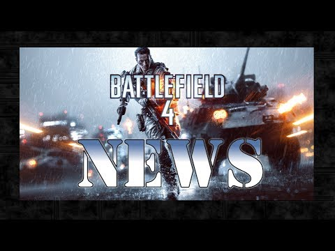 Battlefield 4 News - Episode 21 - Upcoming Weapon & Pistol Tweaks, YouTube Issues |