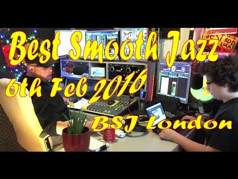 Best Smooth Jazz - Host Rod Lucas from London (6th Feb 2016)
