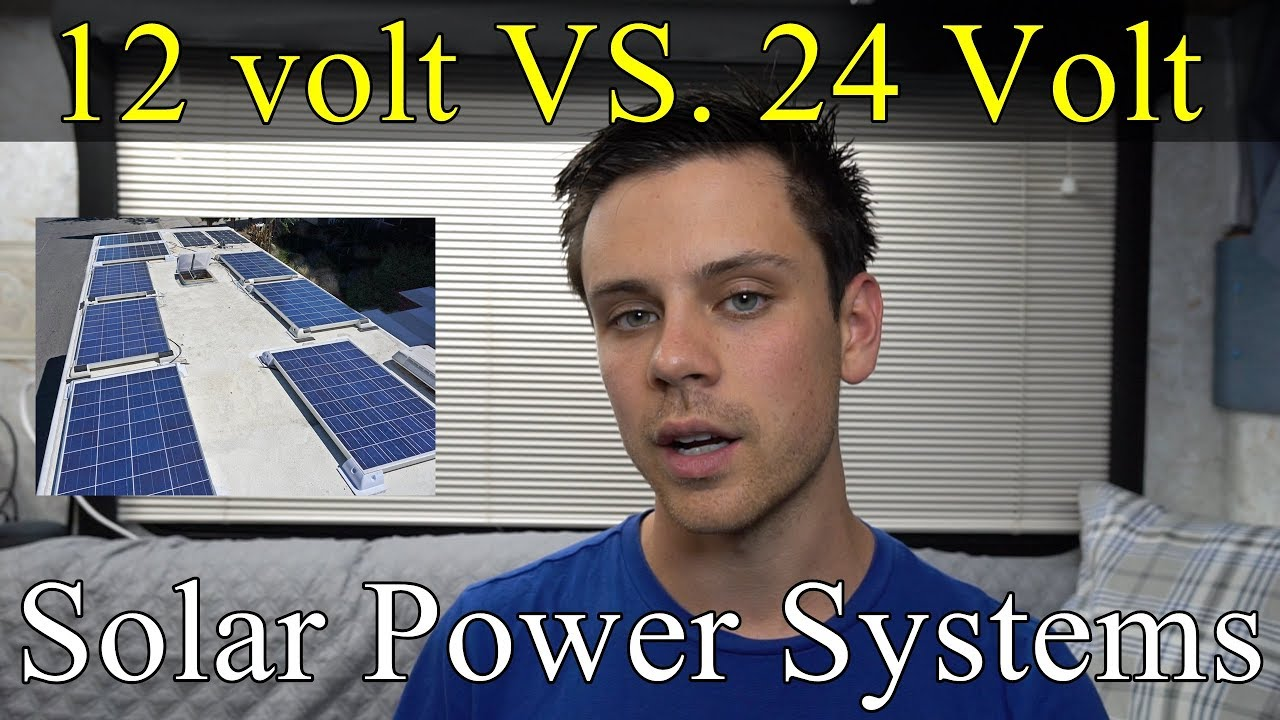 12 volts vs 24 volts for off grid solar power systems [ 1280 x 720 Pixel ]