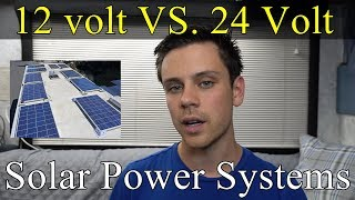 12 volts VS. 24 volts for Off-grid Solar Power Systems