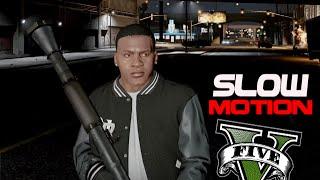 GTA 5 SLOW MOTION 4K