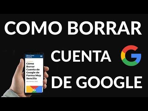 Cómo Borrar Cuenta de Google de Forma Muy Sencilla