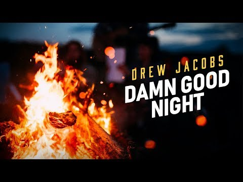 Drew Jacobs - Damn Good Night (Official Music Video)