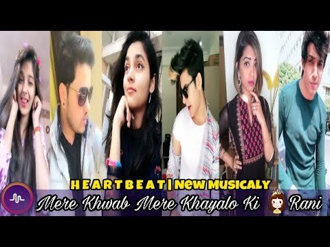 Mere Khwab Mere Khayalo Ki Rani | H E A R T B E A T | New Musicaly Videos| Musically India Compilati