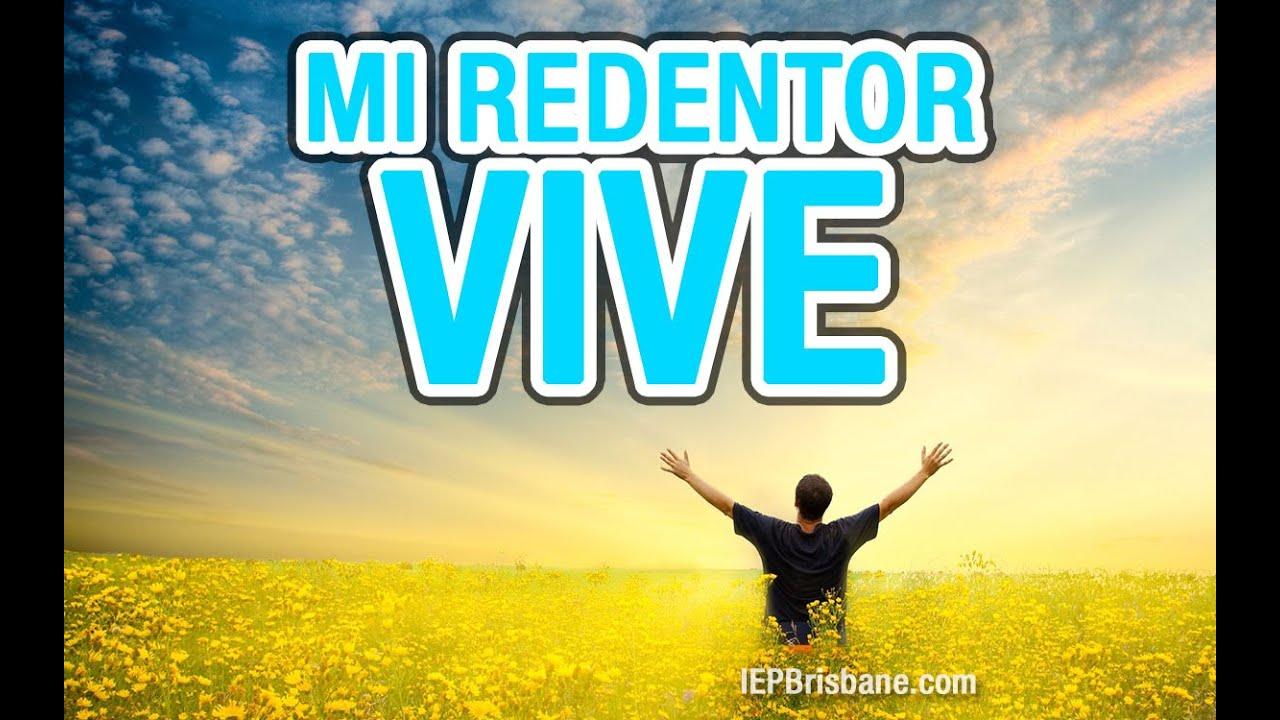Mi Redentor vive #IEP Iglesia Hispana de Brisbane Australia - YouTube