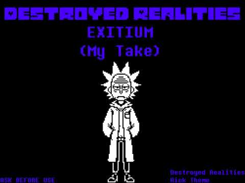 Destroyed Realities AU | Exitium (Sebas' Take) | ask before use | Destroyed Realities Rick Theme
