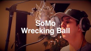 Repeat youtube video Miley Cyrus - Wrecking Ball (Rendition) by SoMo