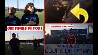 UNE FINALE DE FOU ! MATCH FINALE COUPE DE PARIS !