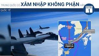 Trung Quốc có xâm nhập không phận Hàn Quốc? | VTC1