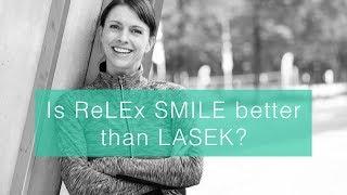 Is ReLEx SMILE better than LASEK?