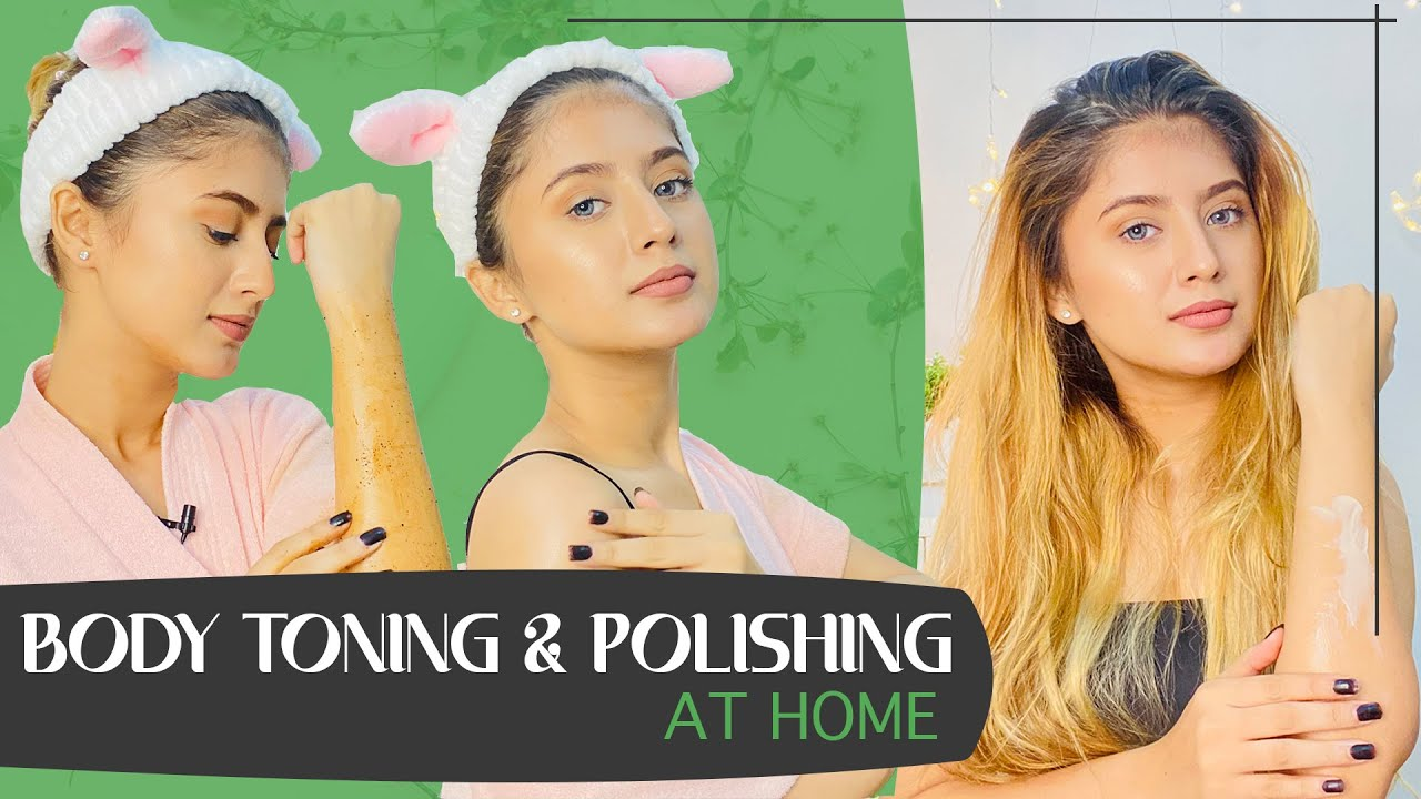 My Body Toning & Polishing Routine At Home | Arishfa Khan