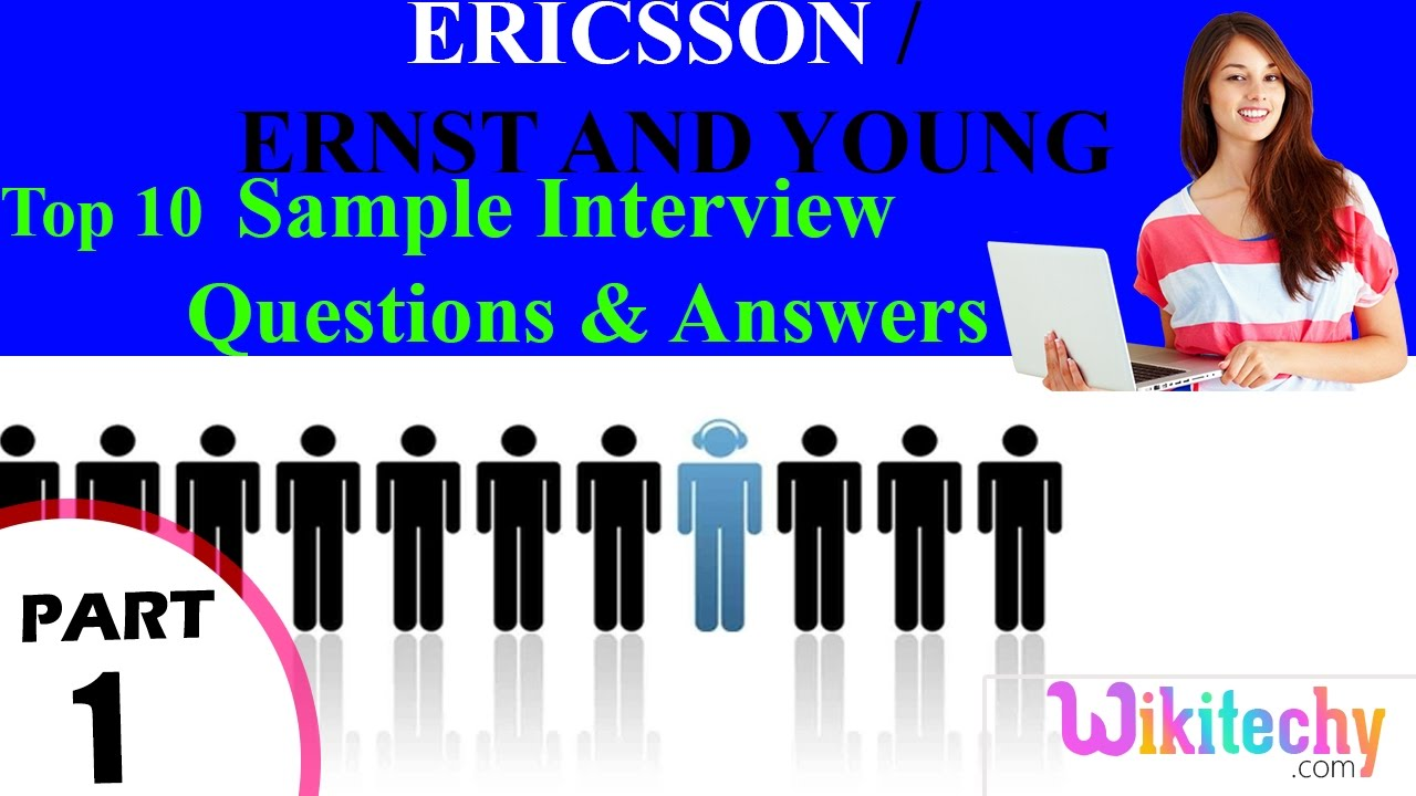 ericsson ernst and young top most interview questions and ericsson ernst and young top most interview questions and answers for freshers experienced