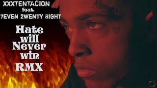 Xxxtentacion Feat. 7Even 2Wenty 8Ight HATE WILL NEVER WIN RMX.mp3