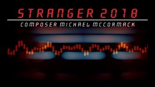 """Composer Michael McCormack - """"Stranger 2018"""" (Official Music Video) EDM HD Electronic Dance Synth"""