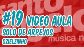 [VIDEOAULA] SOLO DE ARPEJOS by OZIELZINHO