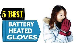 5 Best Battery Heated Gloves 2018 | Best Battery Heated Glove Reviews | Top 5 Battery Heated Gloves