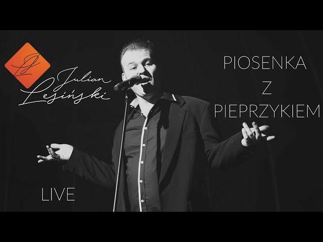 Julian Lesiński - Piosenka z pieprzykiem live XVIII FIPA Bydgoszcz 2017