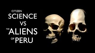 Science VS the Aliens of Peru! Episode 1