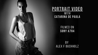 Portrait Video with Catarina de Paula | Sony A7R4 | A Fashion Video by Alex F Buchholz
