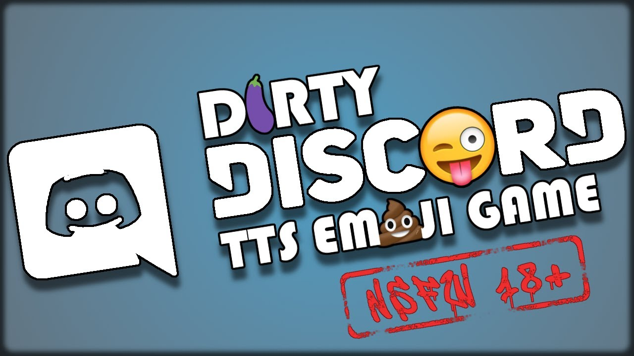 NSFW Dirty Discord TTS Emoji Game!!!!(Hilarious!!)