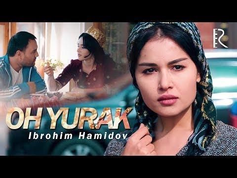 Ibrohim Hamidov - Oh yurak | Иброхим Хамидов - Ох юрак (soundtrack)