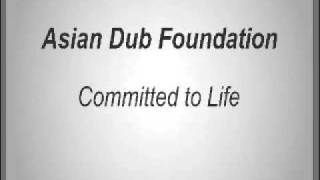 Watch Asian Dub Foundation Committed To Life video