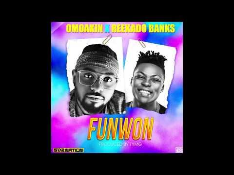 OmoAkin ft Reekado Banks - Funwon