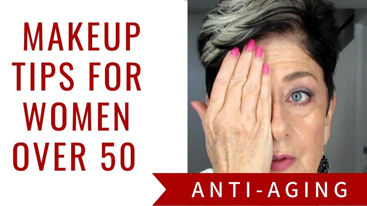 Anti Aging Makeup Tips for Mature Women/Over 9