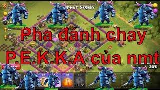 NMT | Clash of clans | Pha đánh chay P.E.K.K.A của NMT