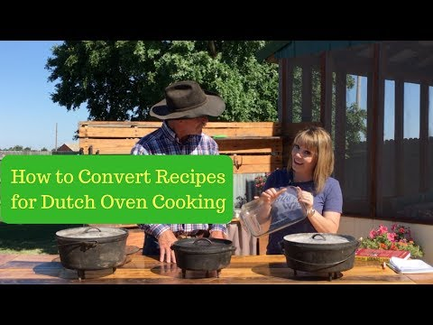 How to Convert Recipes for Dutch Oven Cooking