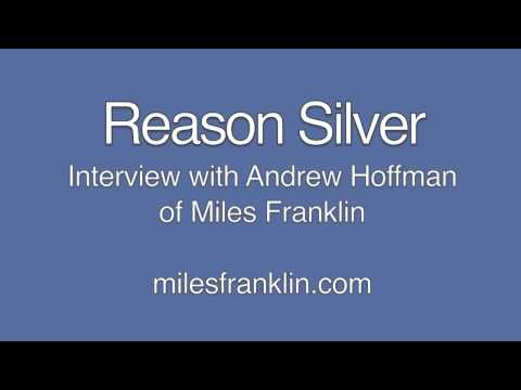 "Reason Silver - Interview with Andrew ""Ranting Andy"" Hoffman of Miles Franklin PART 2"