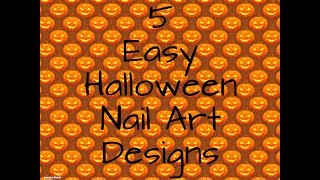 5 Easy Halloween Nail Art Designs 2018