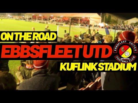 On The Road - EBBSFLEET UNITED @ KUFLINK STADIUM