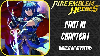Fire Emblem Heroes - Part 3 - Chapter 1: World of Mystery [Normal Mode Gameplay] [iOS]