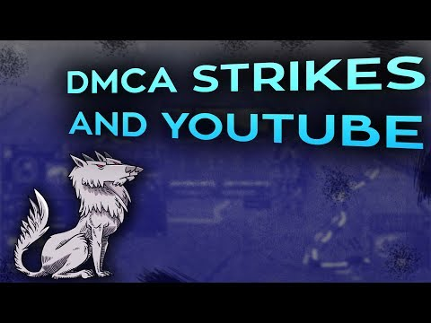 DMCA strikes and YouTube