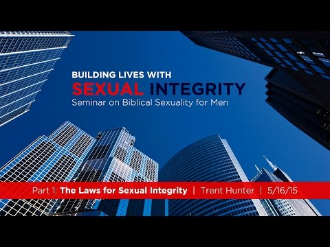 """Trent Hunter, """"The Laws for Sexual Integrity"""" - Session 1"""