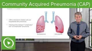 Community Acquired Pneumonia (CAP) – Pediatrics   Lecturio