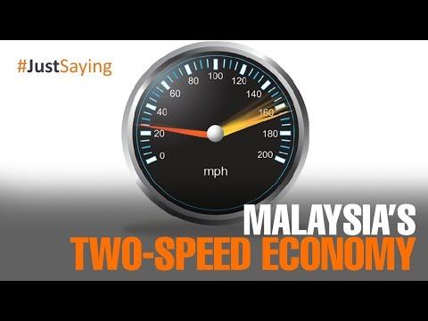 #JUSTSAYING: Malaysia's two-speed economy
