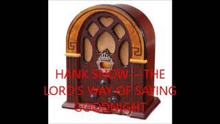 Watch Hank Snow Lords Way Of Saying Goodnight video