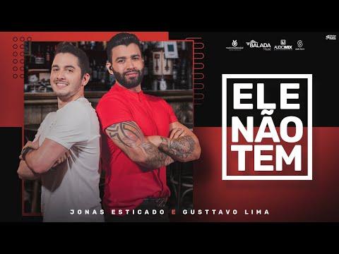 Смотреть клип Jonas Esticado Ft. Gusttavo Lima - Ele Não Tem