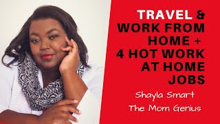 Travel and Work From Home + 4 Hot Work From Home Jobs #1004