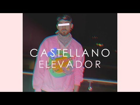 Castellano - Elevador [Video Alterno]
